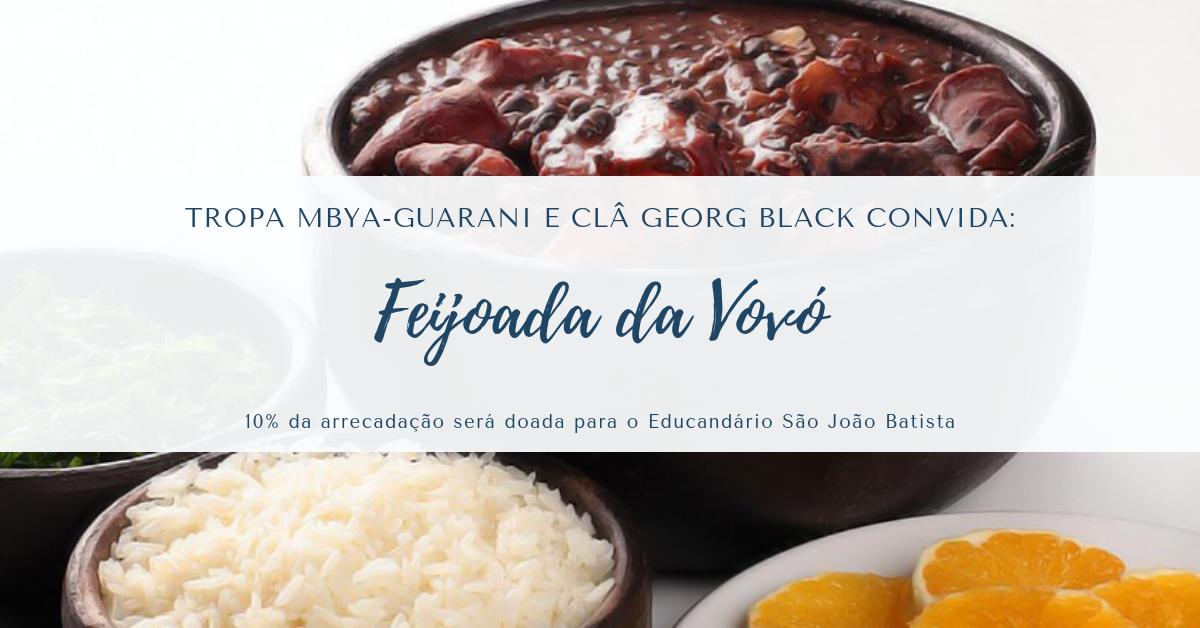 ALMOÇO DE ARRECADAÇÃO TROPA MBYA-GUARANI E CLÂ GEORG BLACK